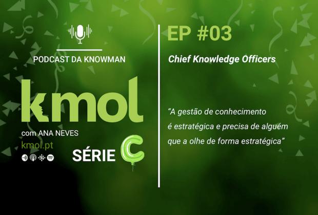 Série C do podcast KMOL - Episódio #03