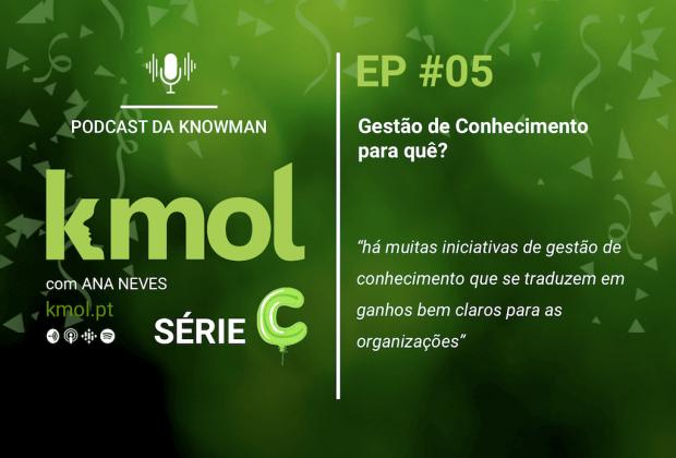 Série C do podcast KMOL - Episódio #05