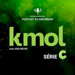 Série C - podcast KMOL
